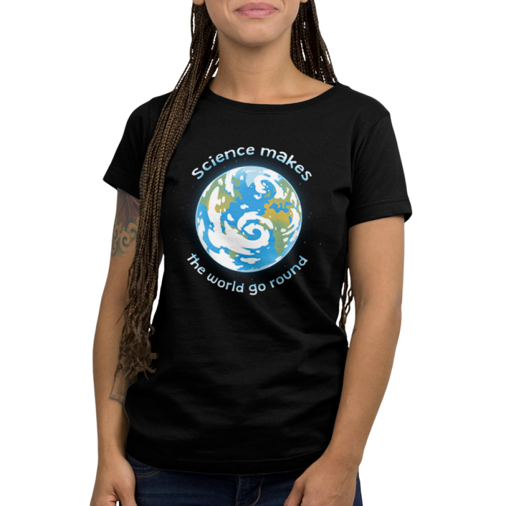 Science Makes The World Go Round Women's t-shirt model TeeTurtle black t-shirt featuring the planet earth