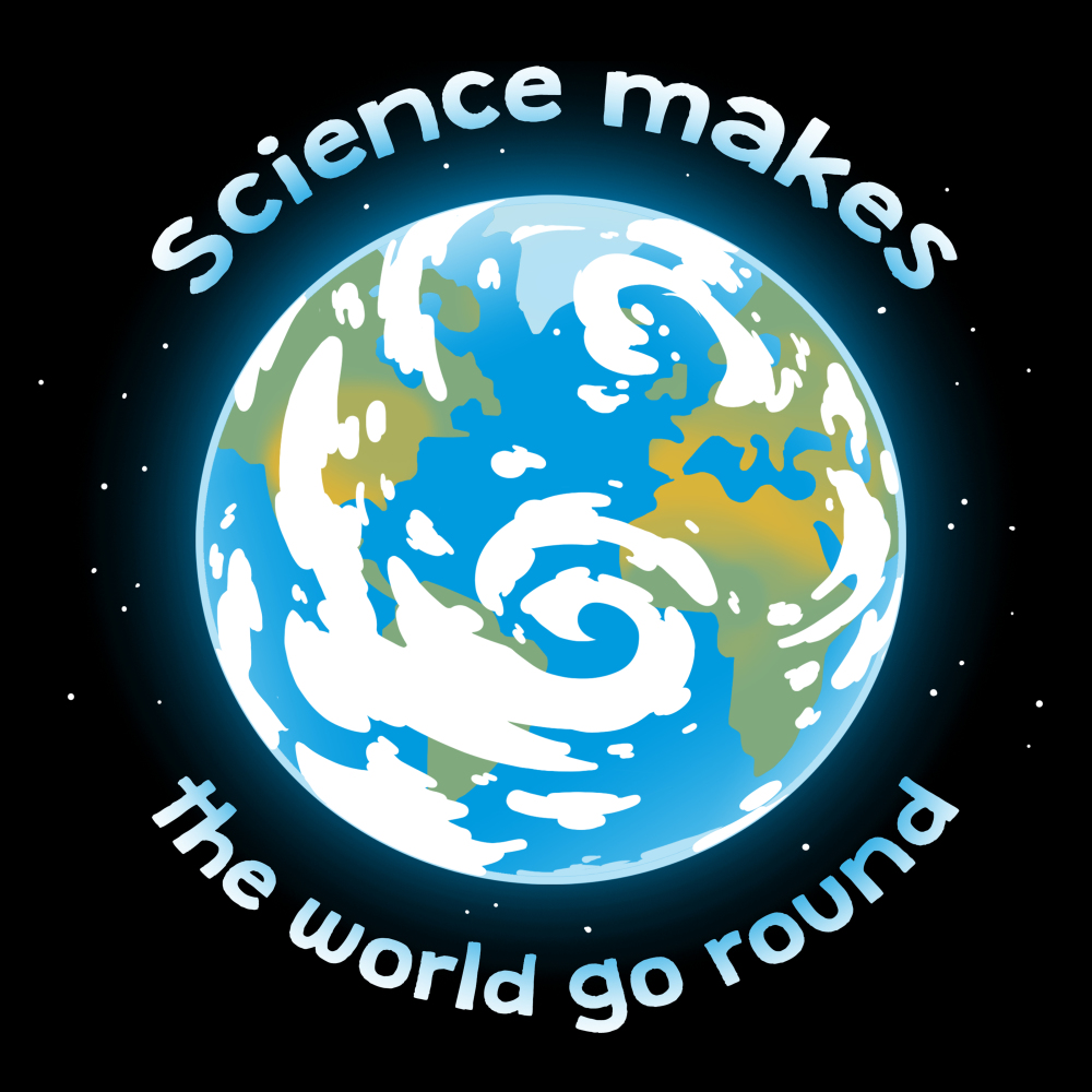 Science Makes The World Go Round t-shirt TeeTurtle black t-shirt featuring the planet earth