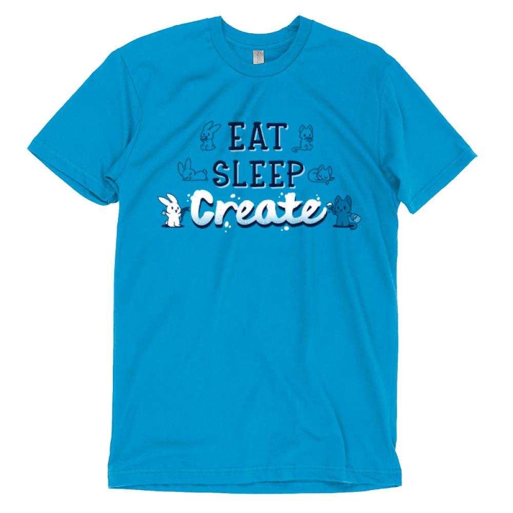 Eat Sleep Create T-shirt TeeTurtle blue t-shirt featuring shirt text