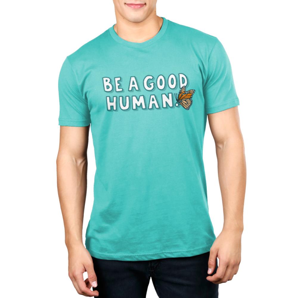 Be a Good Human Men's t-shirt model TeeTurtle blue t-shirt featuring shirt text