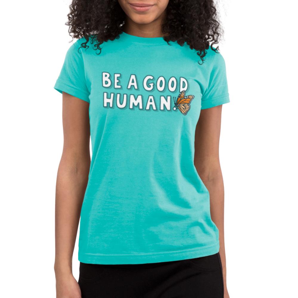 Be a Good Human Juniors t-shirt model TeeTurtle blue t-shirt featuring shirt text