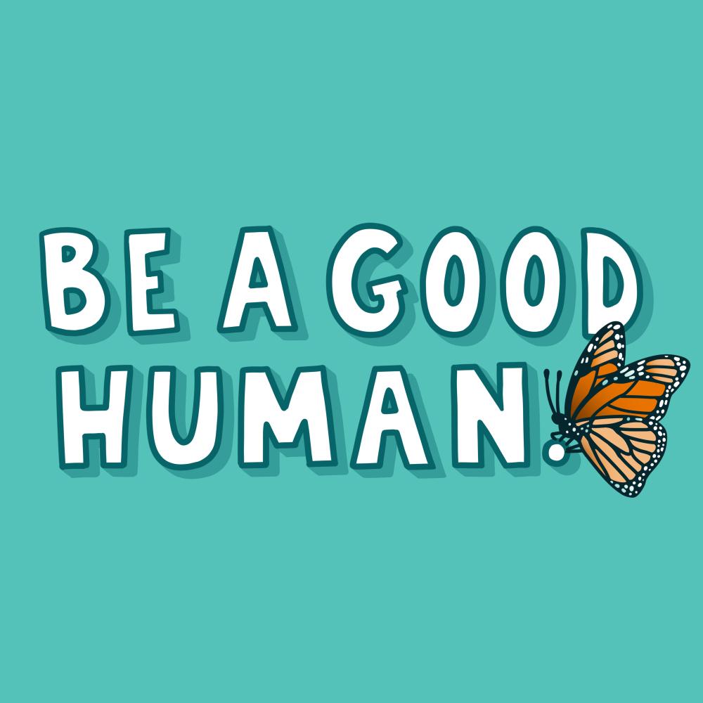 Be a Good Human t-shirt TeeTurtle blue t-shirt featuring shirt text