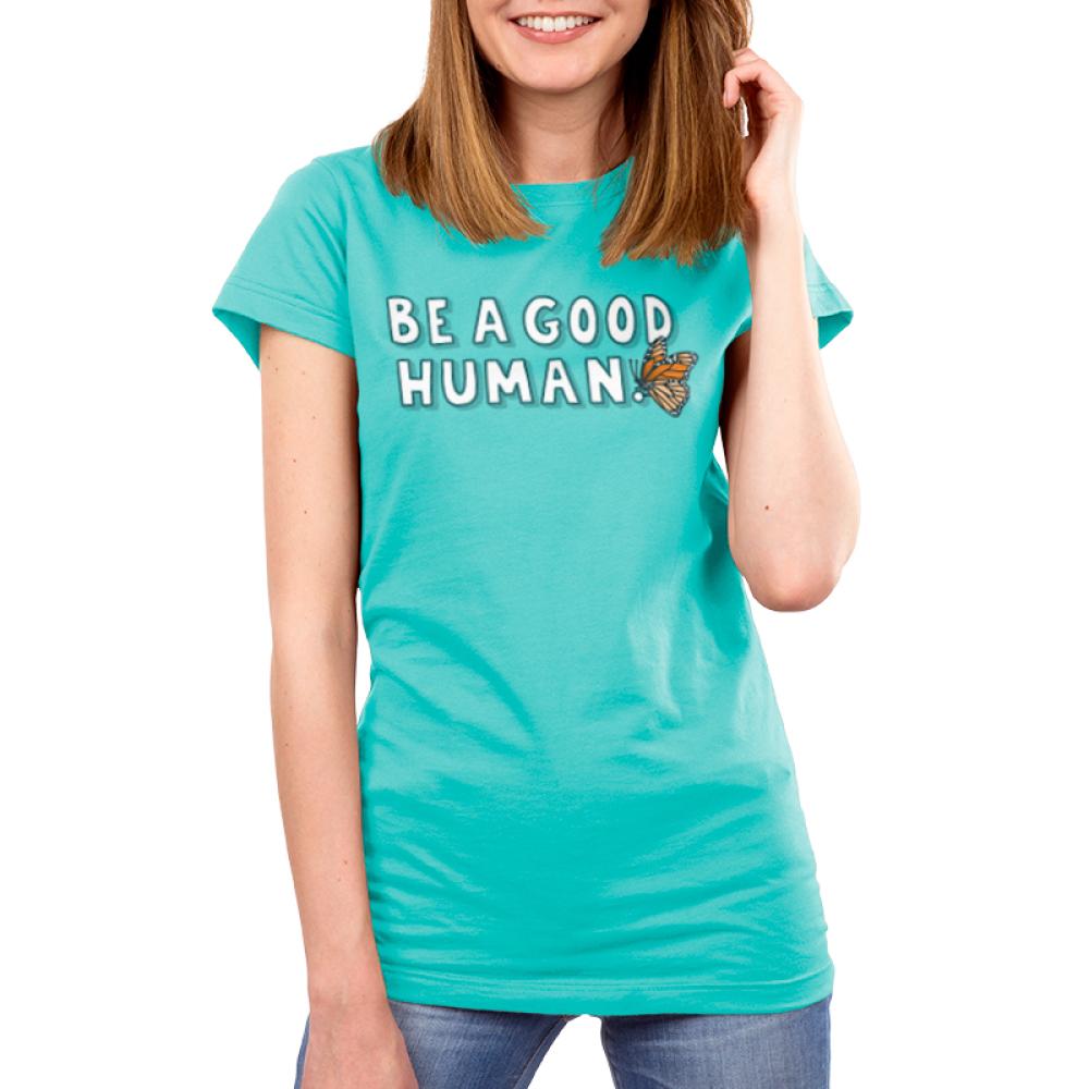 Be a Good Human women's t-shirt model TeeTurtle blue t-shirt featuring shirt text