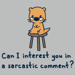 Can I Interest You in a Sarcastic Comment T-shirt Teeturtle gray t-shirt featuring an otter sitting on a stool with shirt text
