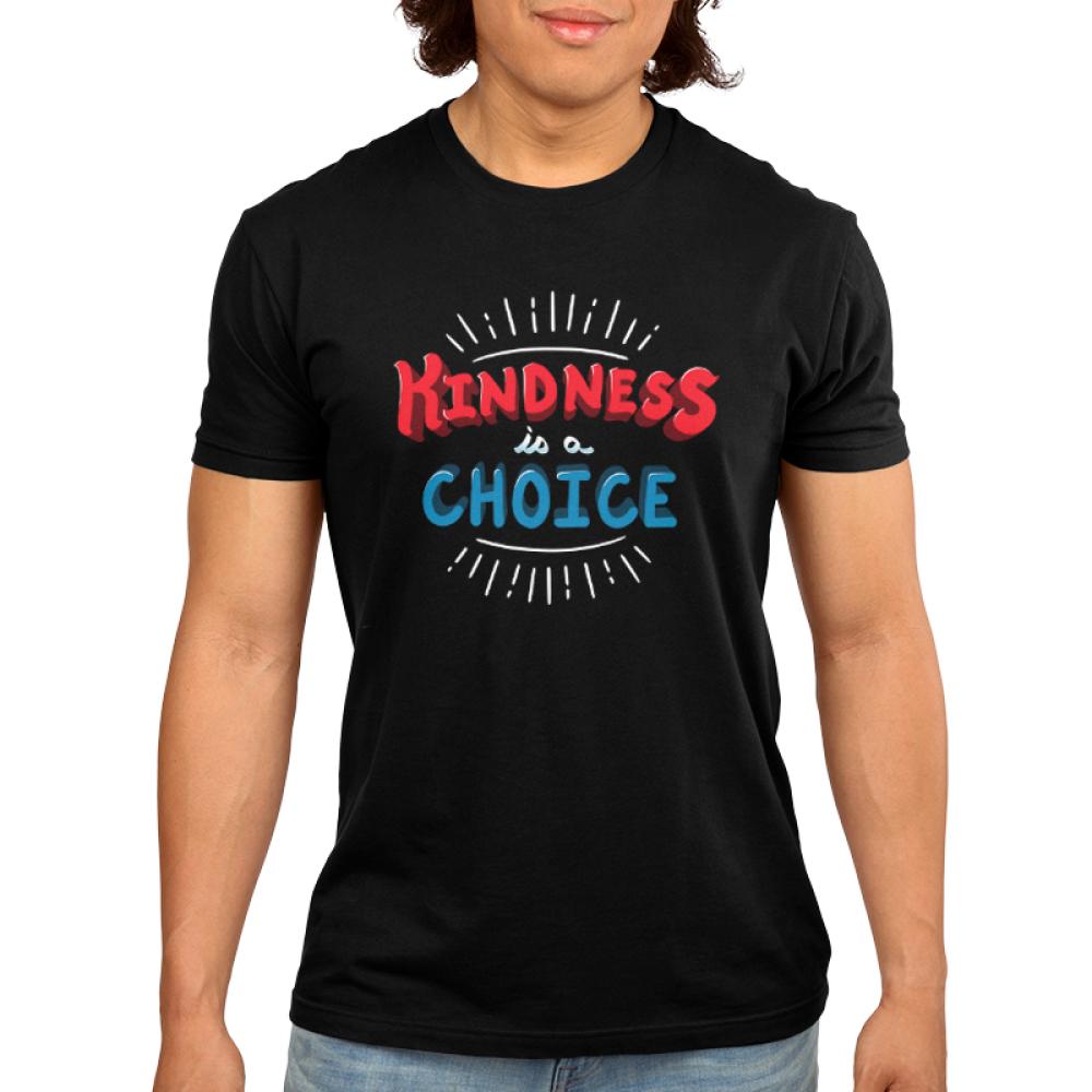 Kindness is a Choice Men's t-shirt model Black t-shirt featuring shirt text