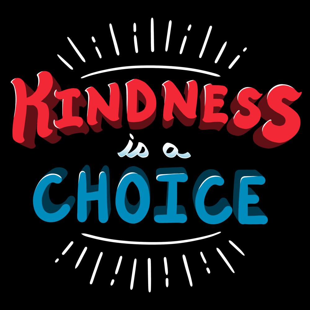 Kindness is a Choice t-shirt Black t-shirt featuring shirt text