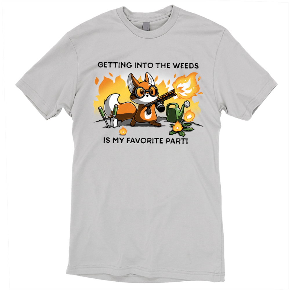 Getting into the Weeds T-shirt TeeTurtle gray t-shirt featuring a fox holding a flame throw with gardening tools and plants around him and shirt text