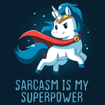 Sarcasm is my Superpower T-shirt TeeTurtle Navy t-shirt featuring a unicorn wearing a cape with shirt text