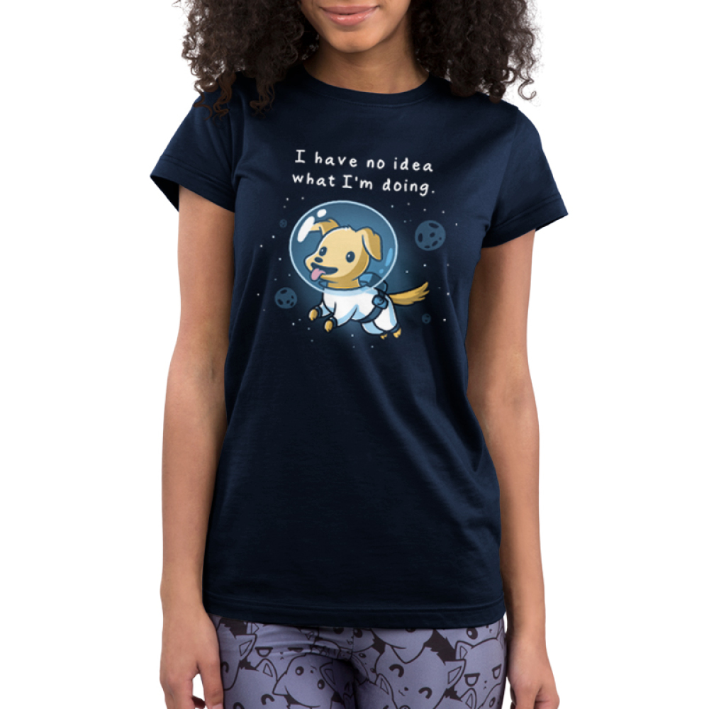 I Have No Idea What I'm Doing Junior's t-shirt model TeeTurtle navy t-shirt featuring a puppy in space with an astronaut suit on with planets and stars around him