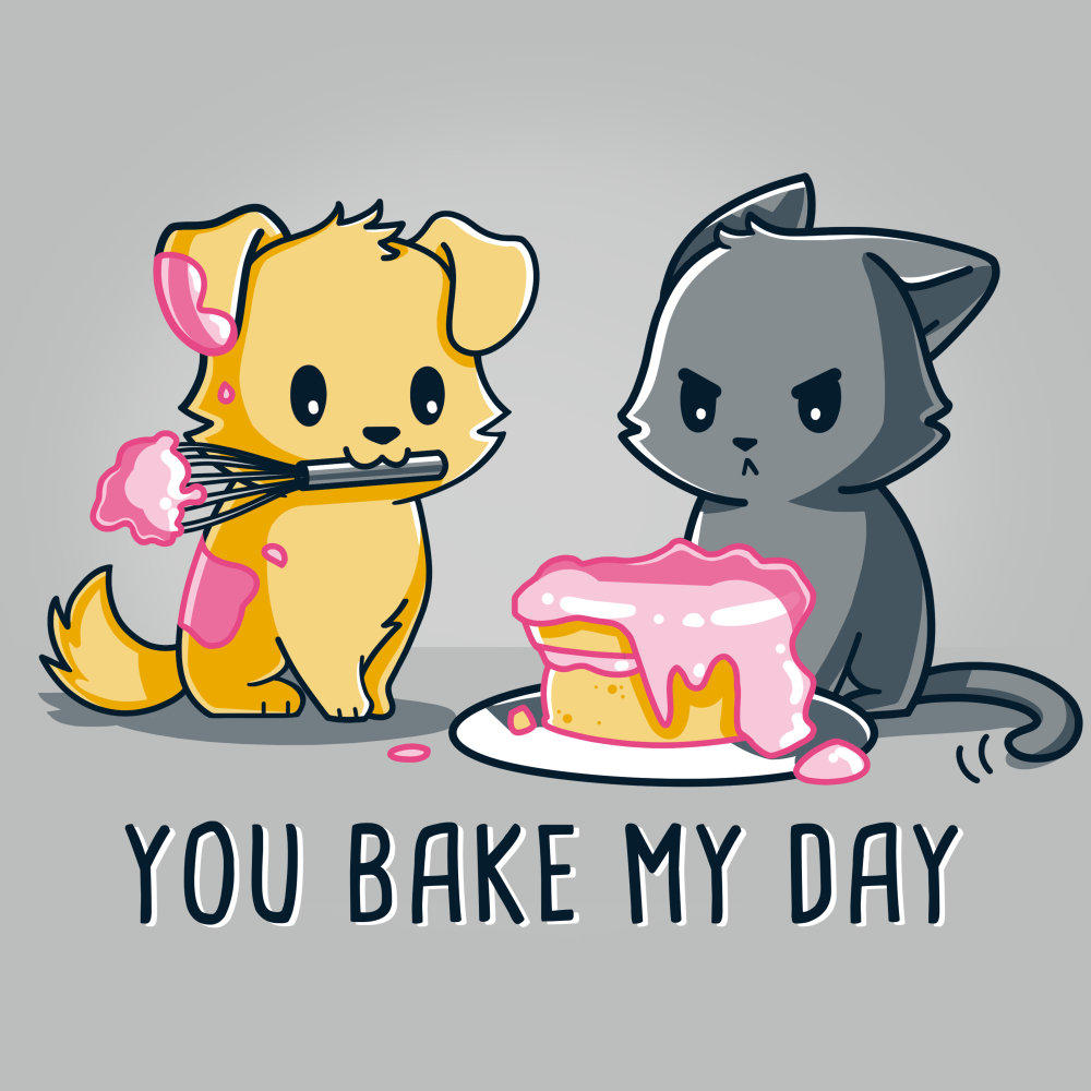 You Bake My Day T-shirt TeeTurtle gray t-shirt featuring a dog holding a whisk and frosting a cake while an angry gray cat looks at him with shirt text