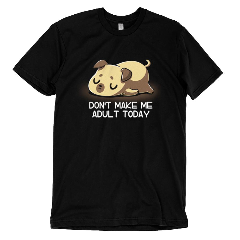 Don't Make Me Adult t-shirt TeeTurtle black t-shirt featuring a sleeping dog