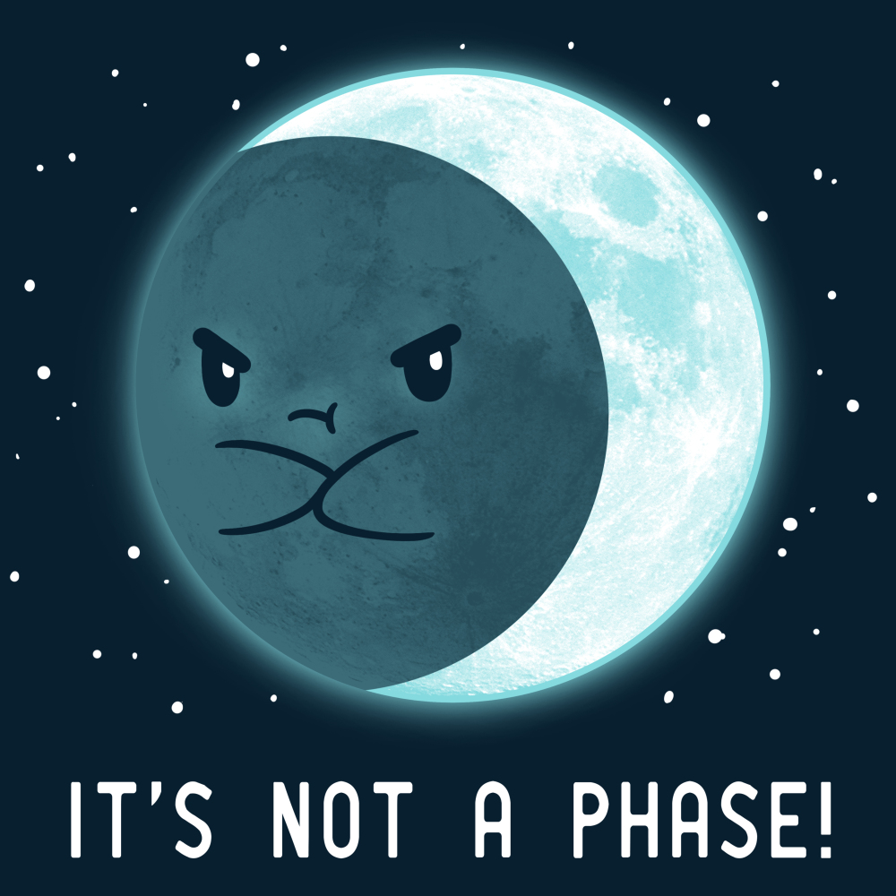 It's Not a Phase t-shirt TeeTurtle navy t-shirt featuring an upset moon with him arms crossed with stars around him