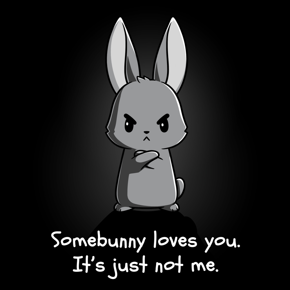 Somebunny Loves You t-shirt TeeTurtle black t-shirt featuring an angry looking bunny with their arms crossed