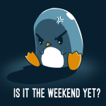 Is It Weekend Yet? t-shirt TeeTurtle navy t-shirt featuring an angry-looking dark blue penguin sitting down.