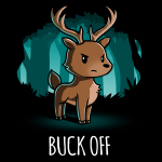 Buck Off t-shirt TeeTurtle black t-shirt featuring a buck looking angry standing in a dark forest