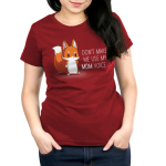 Don't Make Me Use My Mom Voice Women's t-shirt model TeeTurtle garnet red t-shirt featuring an upset looking fox with her arms on her hips
