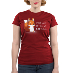 Don't Make Me Use My Mom Voice Junior's t-shirt model TeeTurtle garnet red t-shirt featuring an upset looking fox with her arms on her hips