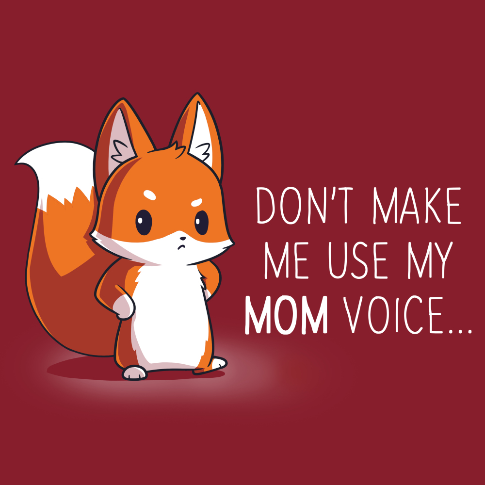 Don't Make Me Use My Mom Voice t-shirt TeeTurtle garnet red t-shirt featuring an upset looking fox with her arms on her hips
