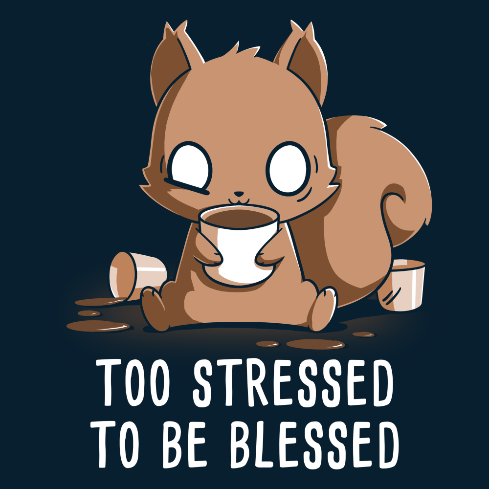 Les Special Dédicaces. - Page 6 Too-Stressed-To-Be-Blessed_800x800_SEPS-1000x1000