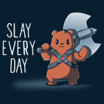 Slay Every Day t-shirt TeeTurtle navy t-shirt featuring a bear holding a big double sided axe