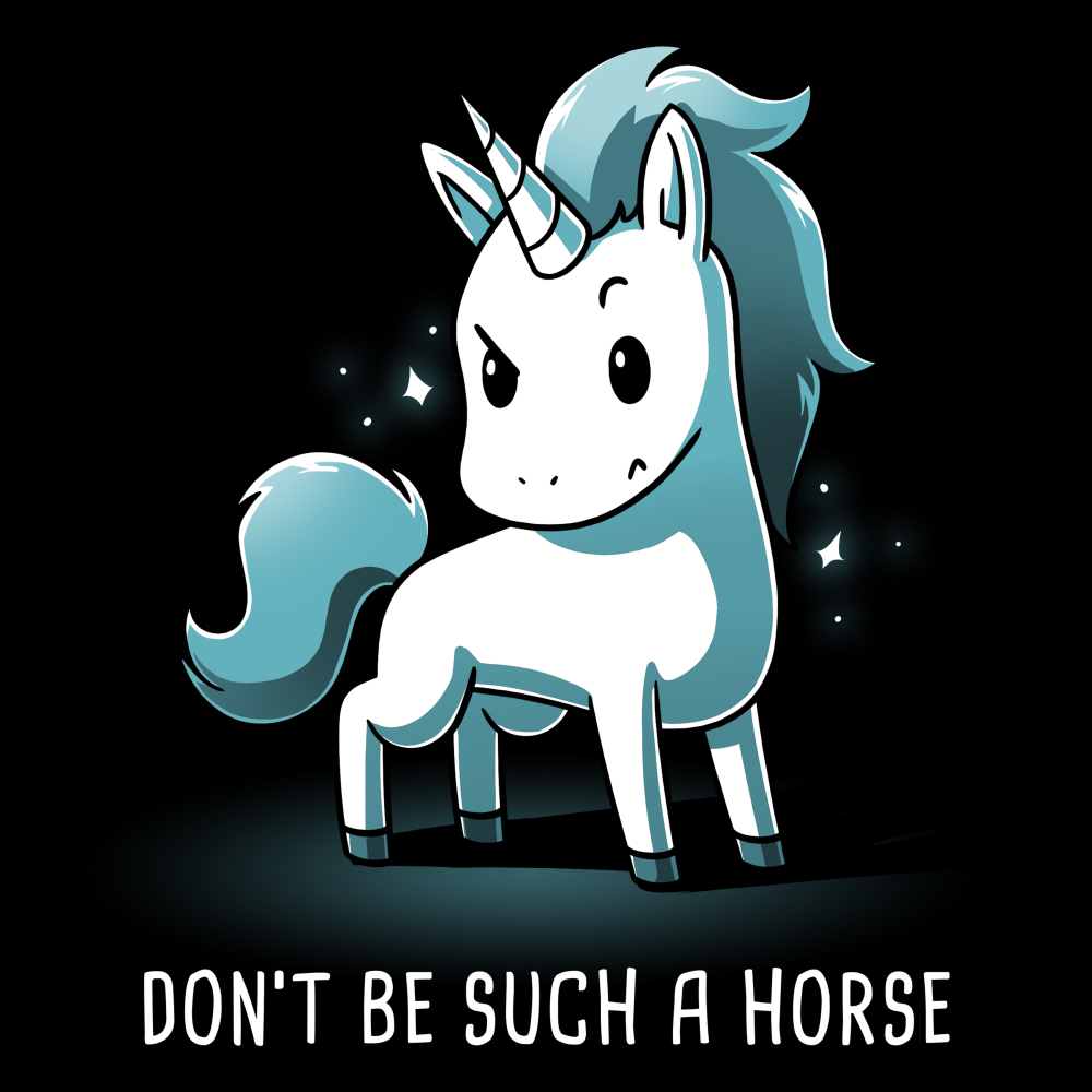 Don't Be Such a Horse t-shirt TeeTurtle black t-shirt featuring a sassy looking white and blue unicorn