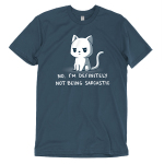 No, I'm Definitely Not Being Sarcastic t-shirt TeeTurtle denim blue t-shirt featuring a white sassy looking cat