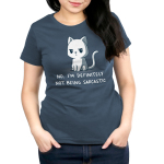 No, I'm Definitely Not Being Sarcastic Women's t-shirt model TeeTurtle denim blue t-shirt featuring a white sassy looking cat