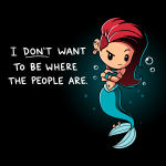 """Salty Mermaid t-shirt TeeTurtle Black t-shirt featuring a mermaid with red hair, with the right side shaved in an alternative style. Her arms are crossed and she looks skeptical. She has piercings in her ears and on her tail, which is turquoise. To the left of her it says """"I don't want to be where the people are"""" in white with a line under the word don't. There are air bubbles scattered around her."""