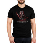 Don't Make Me Destroy You Men's t-shirt model officially licensed black Star Wars t-shirt featuring Darth Vadar with on fist held up and a red lighsaber in the other hand