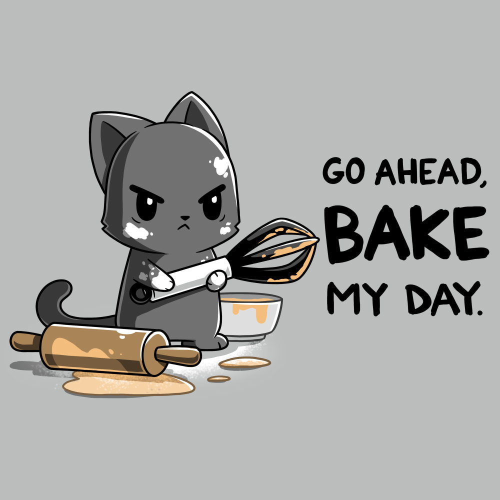 Go Ahead, Bake My Day t-shirt TeeTurtle silver t-shirt featuring an angry looking gray cat with flour all over its face holding a dirty whisk with a rolling pin and bowl next to him