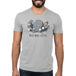 Need More Coffee (Octopus) Men's t-shirt model TeeTurtle silver t-shirt featuring a wide eyed, manic looking octopus holding a white coffee mug in each tentacle and pouring coffee from a french press and coffee pot