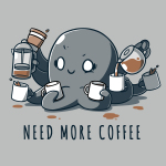 Need More Coffee (Octopus) t-shirt TeeTurtle silver t-shirt featuring a wide eyed, manic looking octopus holding a white coffee mug in each tentacle and pouring coffee from a french press and coffee pot