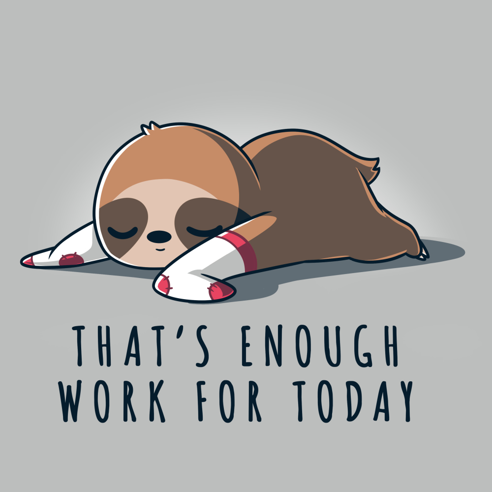 That's Enough Work for Today t-shirt TeeTurtle silver t-shirt featuring a sloth lying down and sleeping while wearing white and red socks on its limbs.