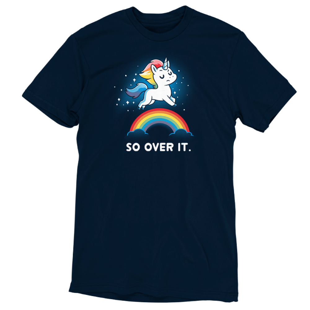 So Over It. t-shirt TeeTurtle navy t-shirt featuring a sparkling white unicorn with a sarcastic look on his face, and a rainbow mane and tail leaping over a rainbow whose ends are in clouds.