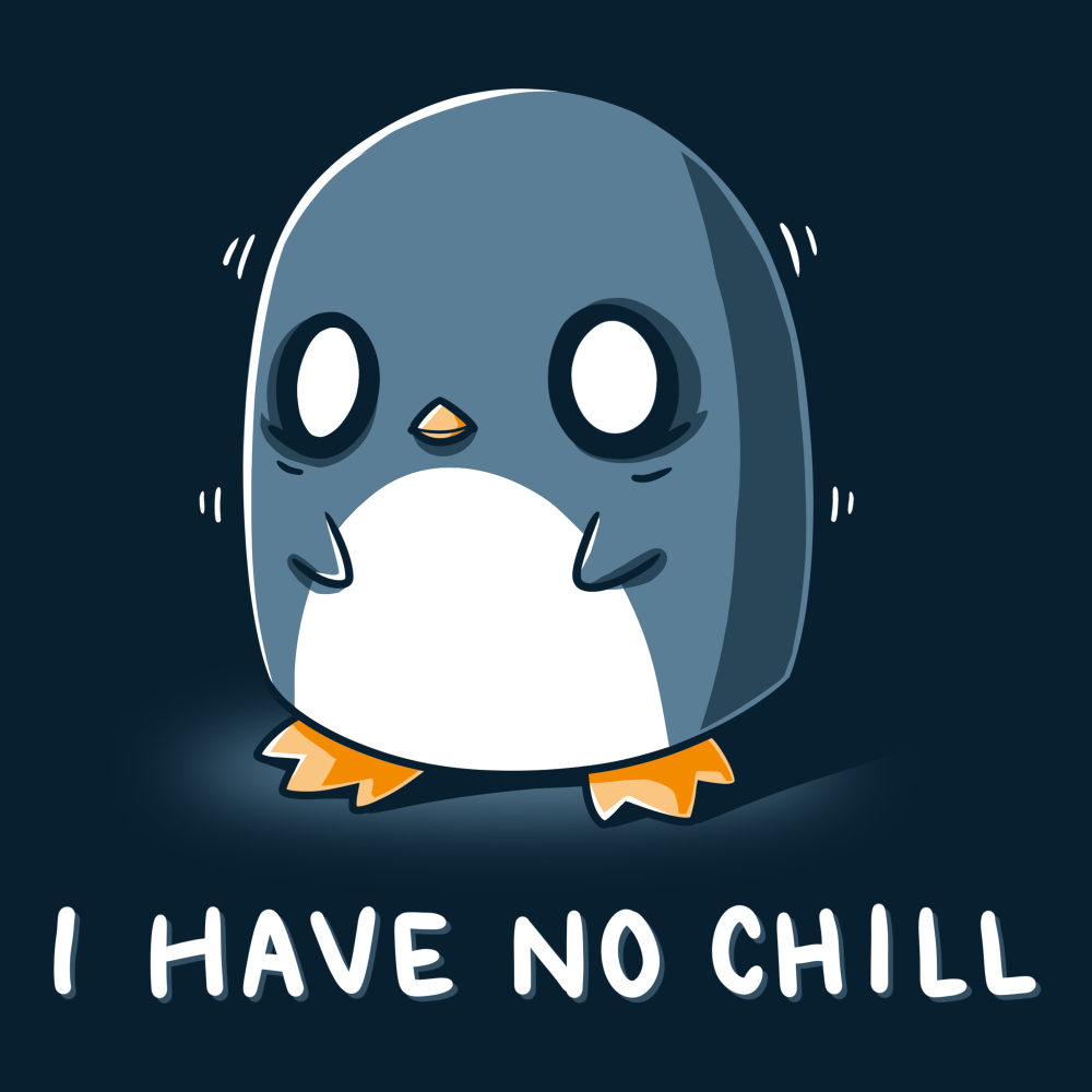 I Have No Chill t-shirt TeeTurtle navy t-shirt featuring a wide-eyed penguin looking frazzled