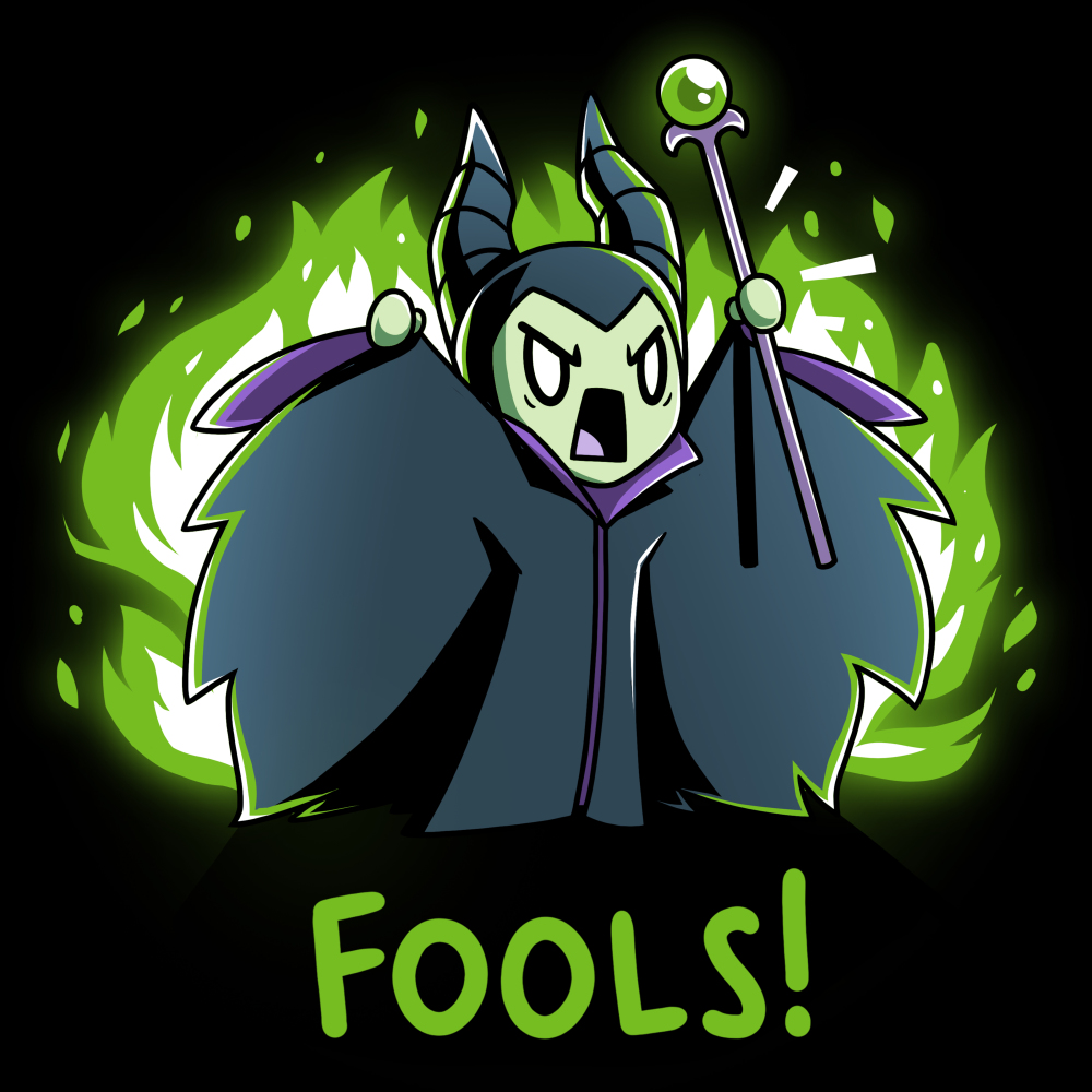 Fools! t-shirt officially licensed black Disney t-shirt featuring Maleficent looking angry and screaming with her arms up and staff in hand with green fire behind her