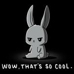 That's So Cool t-shirt TeeTurtle black t-shirt featuring a gray bunny with a sarcastic, deadpan expression sitting down.