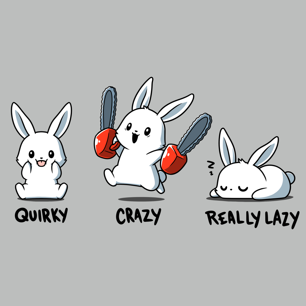 Quirky, Crazy, Really Lazy t-shirt TeeTurtle silver t-shirt featuring a white bunny sticking out its tongue and squeezing its cheeks, a white bunny running while holding two chainsaws, and a white bunny sleeping.