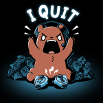 I Quit t-shirt TeeTurtle black t-shirt featuring an angrily yelling brown bear waring a headset with a gaming controller broken into two pieces in front of him, and a pile of broken gaming controllers behind him.
