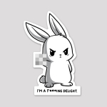 I'm a F***ing Delight sticker featuring a white bunny giving the finger with it blurred out looking angry