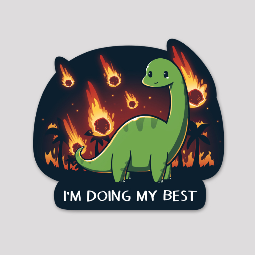 I'm Doing My Best Sticker featuring a green dinosaur crying with meteors falling behind him
