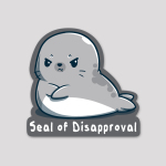 Seal of Disapproval Sticker featuring a seal looking angry with its fins crossed