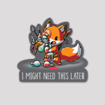 I Might Need This Later Sticker featuring a fox with its hands full of potion bottles and weapons with them dropping on the ground