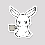 Too Early Sticker featuring a tired looking white bunny holding a cup of coffee