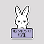 Me? Sarcastic? Never. Sticker featuring a white bunny looking annoyed with its arms crossed