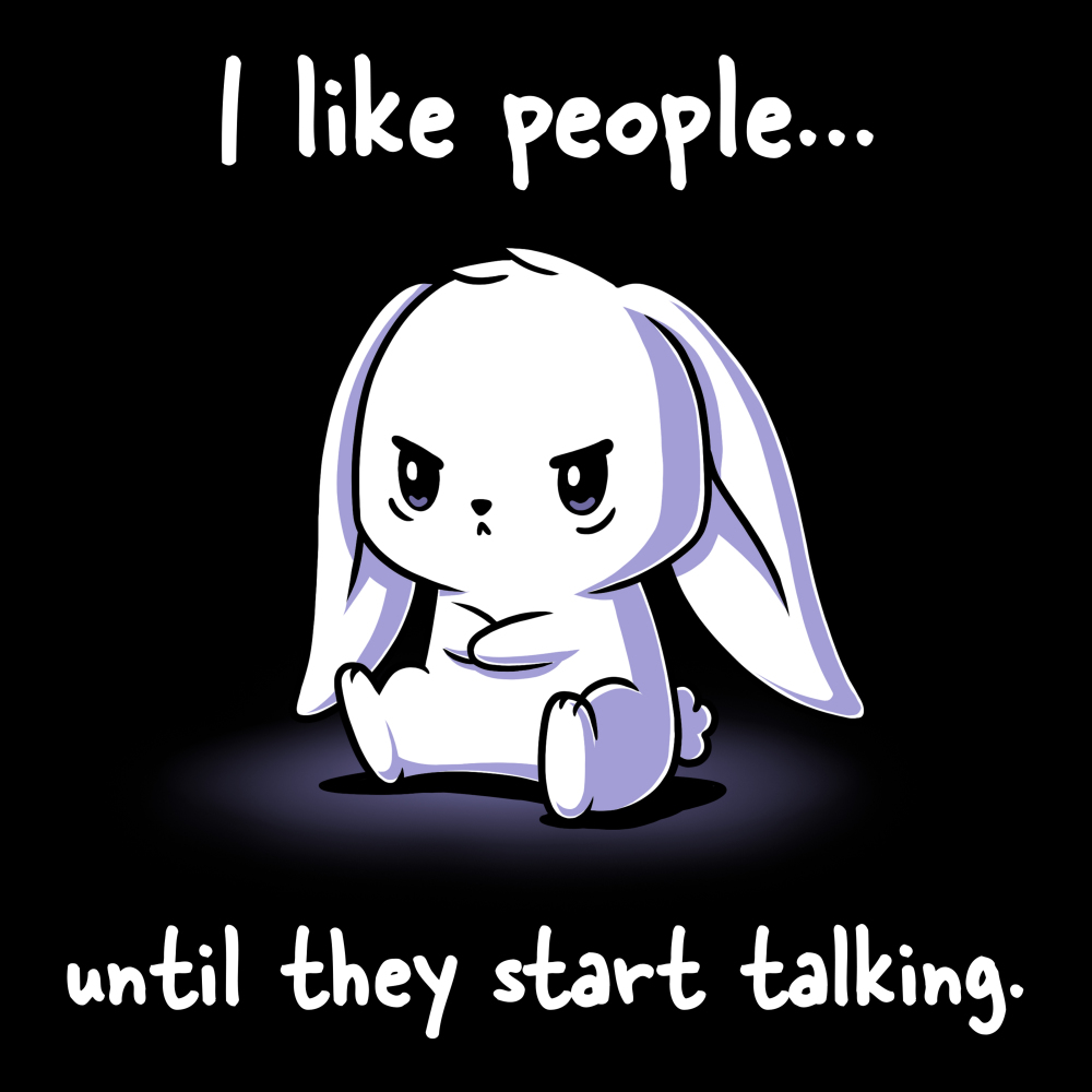 I Like People Until They Start Talking t-shirt TeeTurtle black t-shirt featuring a pouting white bunny sitting down with its arms crossed, and the fur on its head a bit rumpled up.