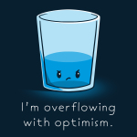 I'm Overflowing with Optimism t-shirt TeeTurtle navy t-shirt featuring an angry looking water glass with water about 1/3rd the way filled up