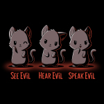See Evil, Hear Evil, Speak Evil black t-shirt featuring a gray cat on the left pointing a paw at its eye, a gray cat in the middle with its ear cocked to the side, and a gray cat on the right pointing a paw at its mouth.
