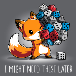 I Might Need These Later (Dice) t-shirt TeeTurtle charcoal t-shirt featuring a fox carrying a whole bunch of gaming dice