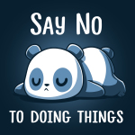 Say No To Doing Things t-shirt TeeTurtle navy t-shirt featuring a panda laying flat on the ground on his stomach sleeping